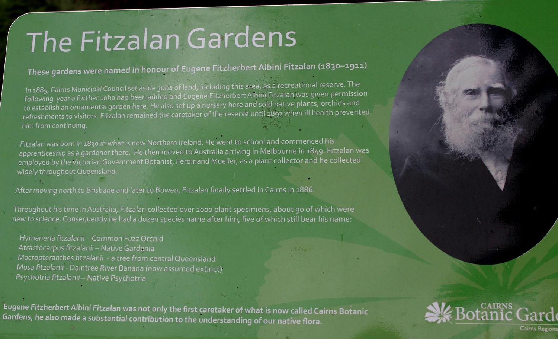 Юджин Фитцалан (Eugene Fitzalan, 1830 - 1911) - основатель и первый директор ботанического сада в австралийском Кэрнсе. В память о нем часть ботанического сада с экзотическими тропическими растениями называется The Fitzalan Gardens.